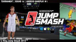 Li-Ning Jump Smash 2013™ | Tournament - Round 16 | Android Gameplay #1
