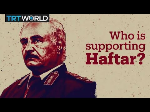 Who is supporting Libya's Khalifa Haftar?