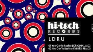 L D R U - You Got To Realise (Original Mix)