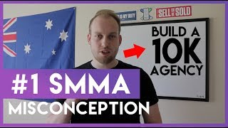 #1 SMMA Misconception You Need to Understand to Build a $10K+ Agency