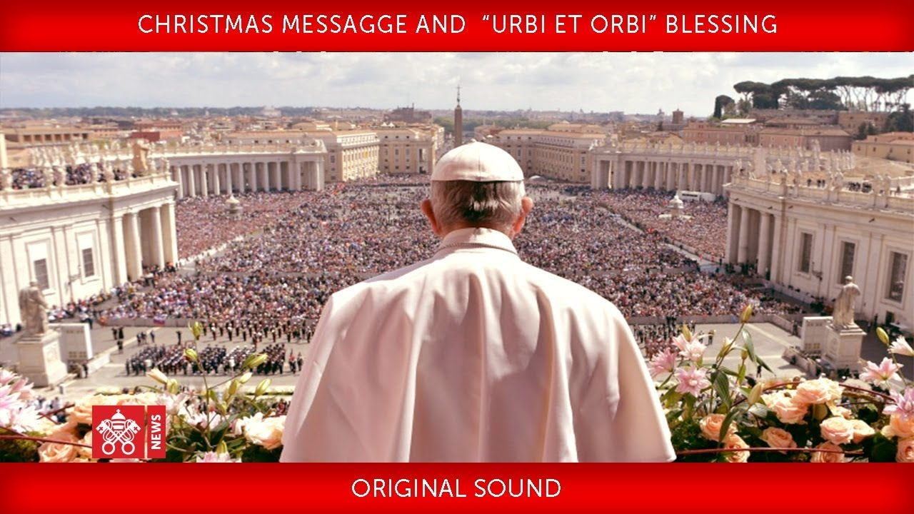 "Pope Francis Christmas Message 2019 Pope Francis   Christmas Message and"" Urbi et Orbi"" Blessing 2018"