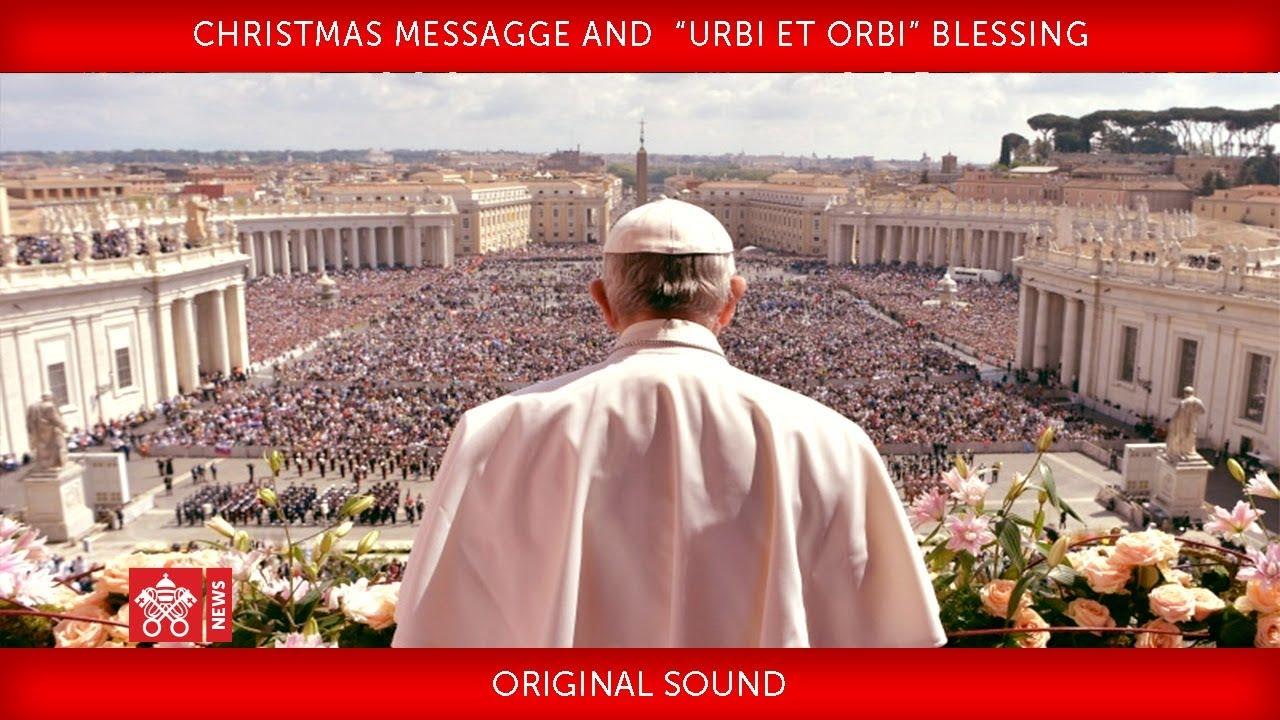 """Pope Urbi Et Orbi Christmas 2020 Pope Francis   Christmas Message and"""" Urbi et Orbi"""" Blessing 2018"""