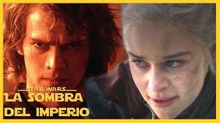 ¡Daenerys es Anakin Skywalker y NADIE lo vio Venir! Juego de Tronos / Star Wars Crossover