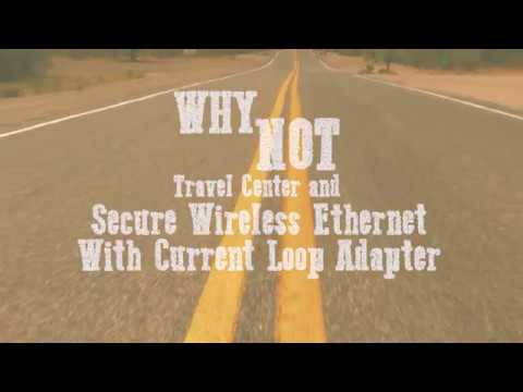 Why Not Travel Center and Secure Wireless Ethernet with Current Loop Adapter
