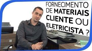 Fornecimento de Materiais Cliente ou Eletricista 1