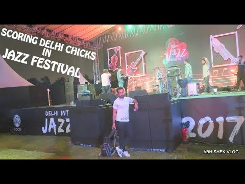 Scoring Chicks In Jazz Festival 2017 | New Delhi