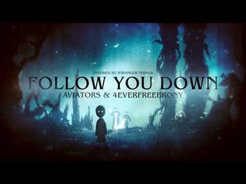 Aviators - Follow You Down (feat. 4EverfreeBrony) (Stranger Things Song | Alternative Rock)
