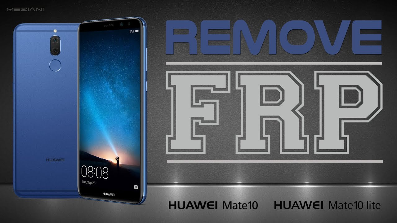 Bypass Google Account Huawei Mate 10 & Mate Lite Remove FRP