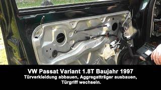 Anleitung Passat B5 BJ 1997 Türverkleidung demontieren Aggregateträger ausbauen Türgriff wechseln thumbnail
