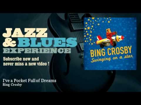 Bing Crosby - I've a Pocket Full of Dreams
