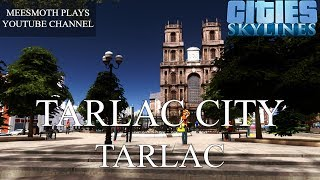Tarlac City Cinematics - Cities: Skylines - Philippine Cities