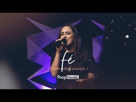 FÉ (AO VIVO)   Gabriela Laranjo   fhop music