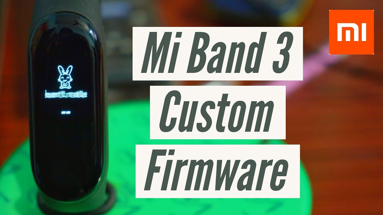 Mi Band 3 Custom Firmware