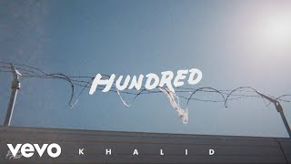Khalid - Hundred (Audio)