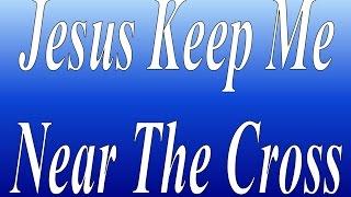 Jesus Keep Me Near The Cross - Karaoke - Always Glorify God!!!