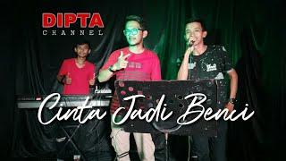 Cinta jadi Benci || Cover Adimukti feat Indra.