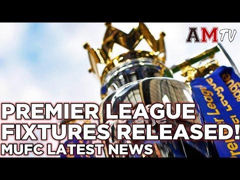 PREMIER LEAGUE 2017/18 FIXTURES RELEASED! | Manchester United News