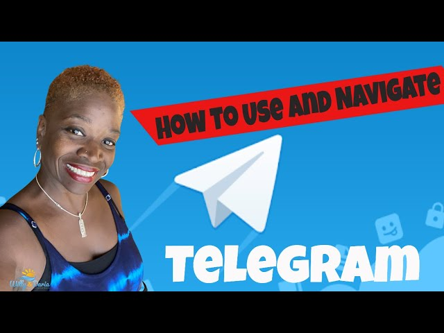 How To Use and Navigate Telegram Mobile Application