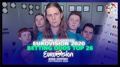 Eurovision 2020 - Betting Odds Top 26 So Far (03/03/2020)