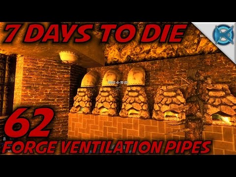 "7 Days to Die -Ep. 62- ""Forge Ventilation Pipes"" -Let's Play 7 Days to Die Gameplay- Alpha 14 (S14)"