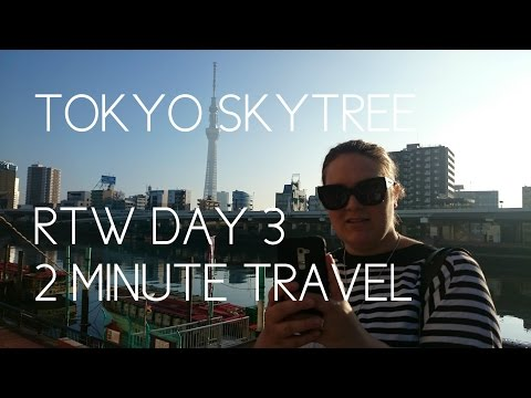 TOKYO SKYTREE GUIDE - RTW Day 3 - 2 Minute Travel