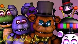 [FNAF\SFM] Mothers day Special