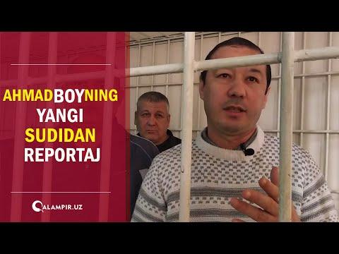 Ahmadboyning yangi sudidan reportaj