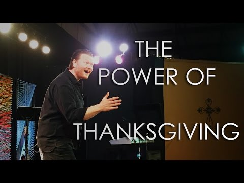'The Power of Thanksgiving' Sermon - Kennis Russell