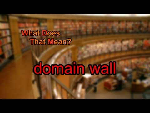 What does domain wall mean?