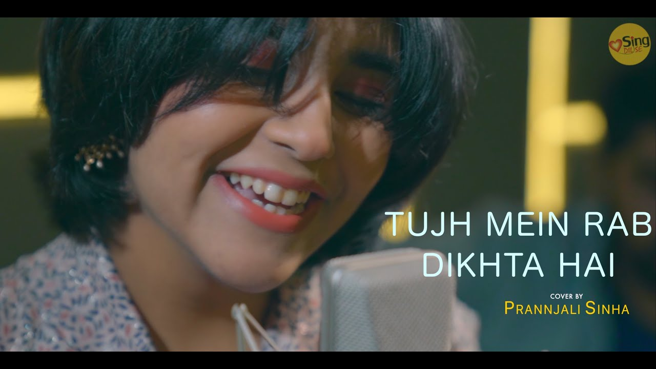Tujh Mein Rab Dikhta Hai | cover by Prannjali Sinha | Sing Dil Se | Rab Ne Bana Di Jodi | SRK