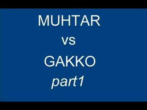 Muhtar(Eyvan) vs gakko 1