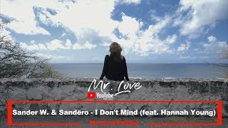 Sander W. & Sandëro - I Don't Mind (feat. Hannah Young)