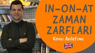 in-on-at (İngilizce'de Zaman Zarfları) Prepositions of TIME