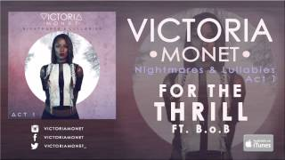 Смотреть клип Victoria Monet - For The Thrill Ft. B.O.B (Audio)