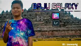 Gambar cover Cara mengedit foto BAJU GALAXY   2019   by Piscart Lightroom...