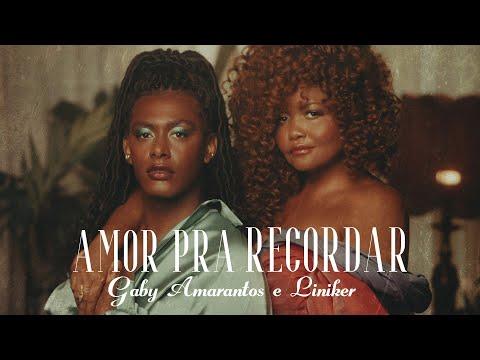 Gaby Amarantos - Amor Pra Recordar ft. Liniker