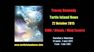Tracey Kennedy - CERN / Rituals / Mind Control - 22 Oct 2015