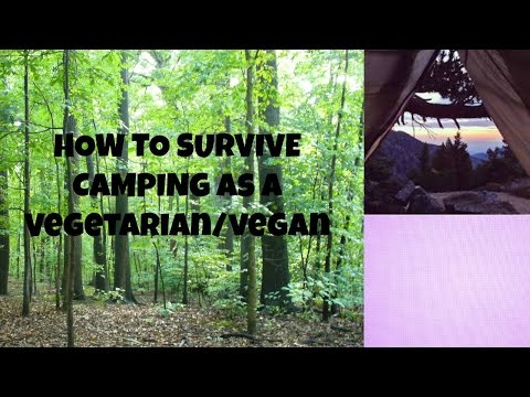 How To Survive Camping As A Vegan/Vegetarian