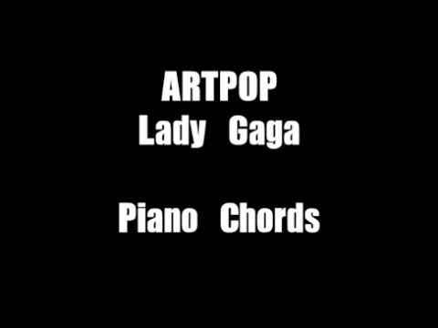 ARTPOP Lady Gaga Acoustic Piano Chords Turorial