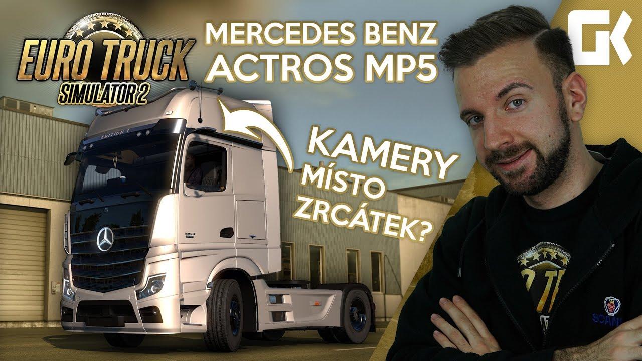 KAMERY MÍSTO ZRCÁTEK? MERCEDES BENZ ACTROS MP5! | Euro Truck Simulator 2