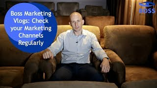 Review Your Marketing Channels Regularly | BOSS MARKETING