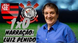 Flamengo 1 x 0 Corinthians | Narração: Luiz Penido | Rádio Globo RJ - 03/06/2018