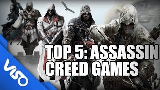 Top 5: Assassin Creed Games