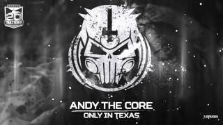 Andy The Core - Only in Texas