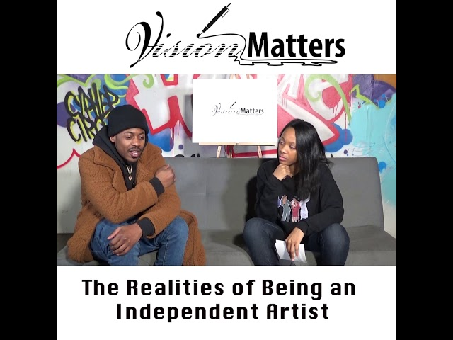 The Struggles of Being an Independent Artist w/Lester London|Vision Matters