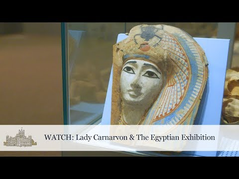 Lady Carnarvon & The Egyptian Exhibition