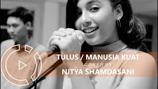 Tulus - Manusia Kuat (Cover by Nitya Shamdasani) #COVERINDOMP3