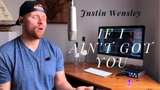 If I Ain't Got You (Alicia Keys-Cover) By Justin Wensley