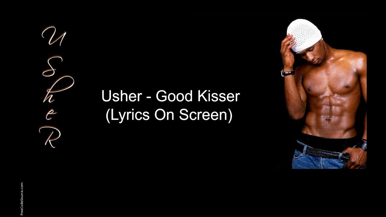 Usher good kisser lyrics hd ( chipmunk version ) youtube.