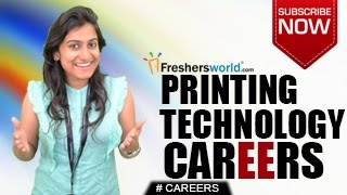 CAREERS IN PRINTING TECHNOLOGY –  Print Media,Diploma,B.Tech,M.Tech,Certificate courses,Job openings